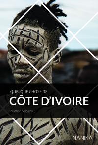 QUELQUE CHOSE DE COTE D IVOIRE