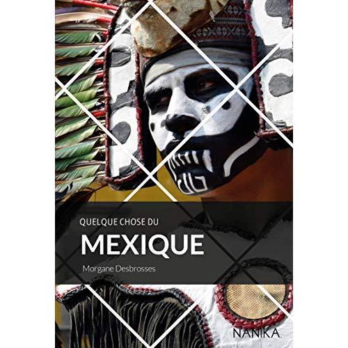 QUELQUE CHOSE DU MEXIQUE