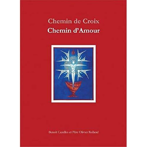 CHEMIN DE CROIX - CHEMIN D'AMOUR