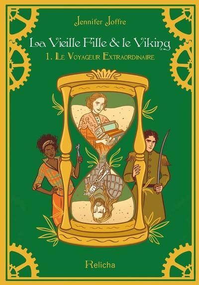 LA VIEILLE FILLE & LE VIKING  TOME 1 : LE VOYAGEUR EXTRAORDINAIRE (BROCHE)