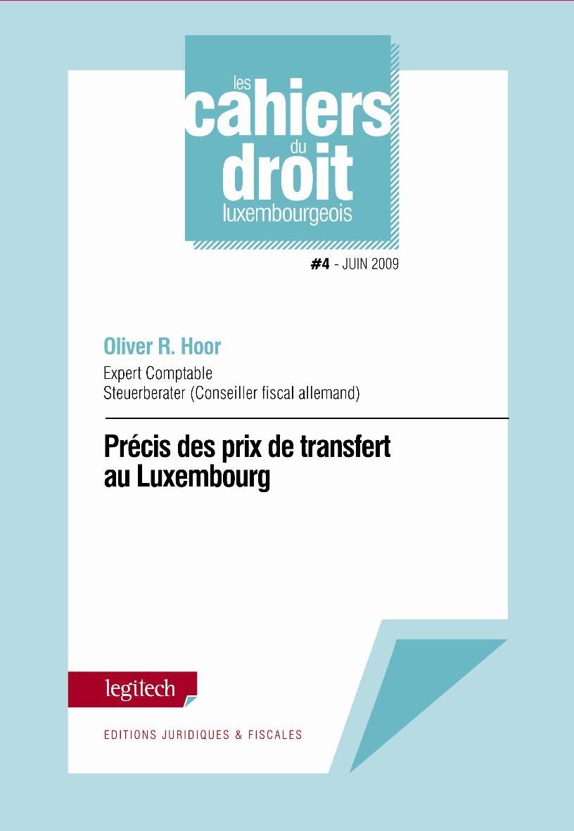 CAHIER DU DROIT LUXEMBOURGEOIS - N 4 - PRECIS DES PRIX DE TRANSFERT AU LUXEMBOURG