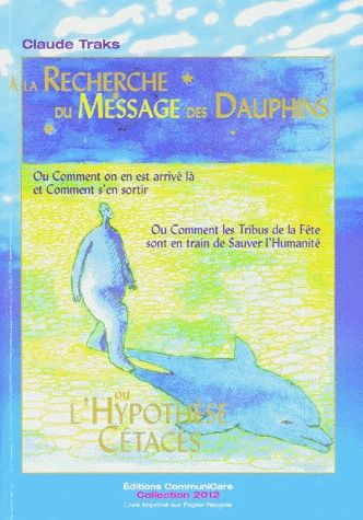 A LA RECHERCHE DU MESSAGE DES DAUPHINS