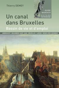 UN CANAL DANS BRUXELLES, BASSIN DE VIE ET D'EMPLOI