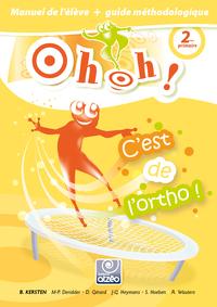 OH OH C'EST DE L'ORTHO 2E PRIMAIRE-GUIDE + MANUEL