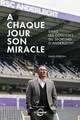 A CHAQUE JOUR SON MIRACLE