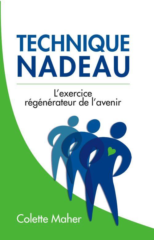 TECHNIQUE NADEAU - L'EXERCICE REGENERATEUR DE L'AVENIR