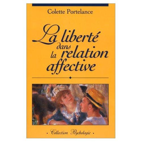 LA LIBERTE DANS LA RELATION AFFECTIVE