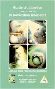 GUIDE D'UTILISATION DES CARTES DE LA REVELATION INTERIEURE T.1 - CORPS-ESPRIT