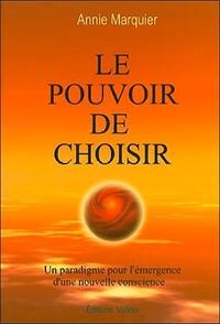 LE POUVOIR DE CHOISIR - UN PARADIGME POUR L'EMERGENCE D'UNE NOUVELLE CONSCIENCE