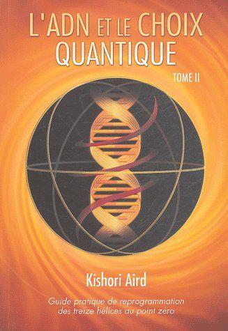 L'ADN ET LE CHOIX QUANTIQUE - TOME 2
