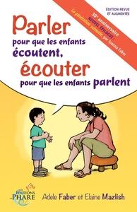 PARLER POUR QUE LES ENFANTS ECOUTENT, ECOUTER POUR QUE LES ENFANTS PARLENT