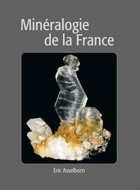 MINERALOGIE DE LA FRANCE, UN LIVRE SUR LES MINERAUX FRANCAIS.