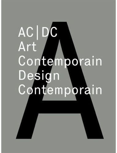 AC/DC - ART CONTEMPORAIN / DESIGN CONTEMPORAIN - SYMPOSIUM