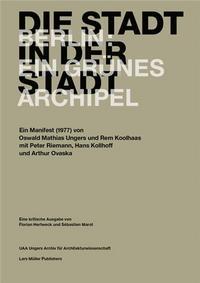 DIE STADT IN DER STADT BERLIN: EIN GRUNES ARCHIPEL. EIN MANIFEST /ALLEMAND