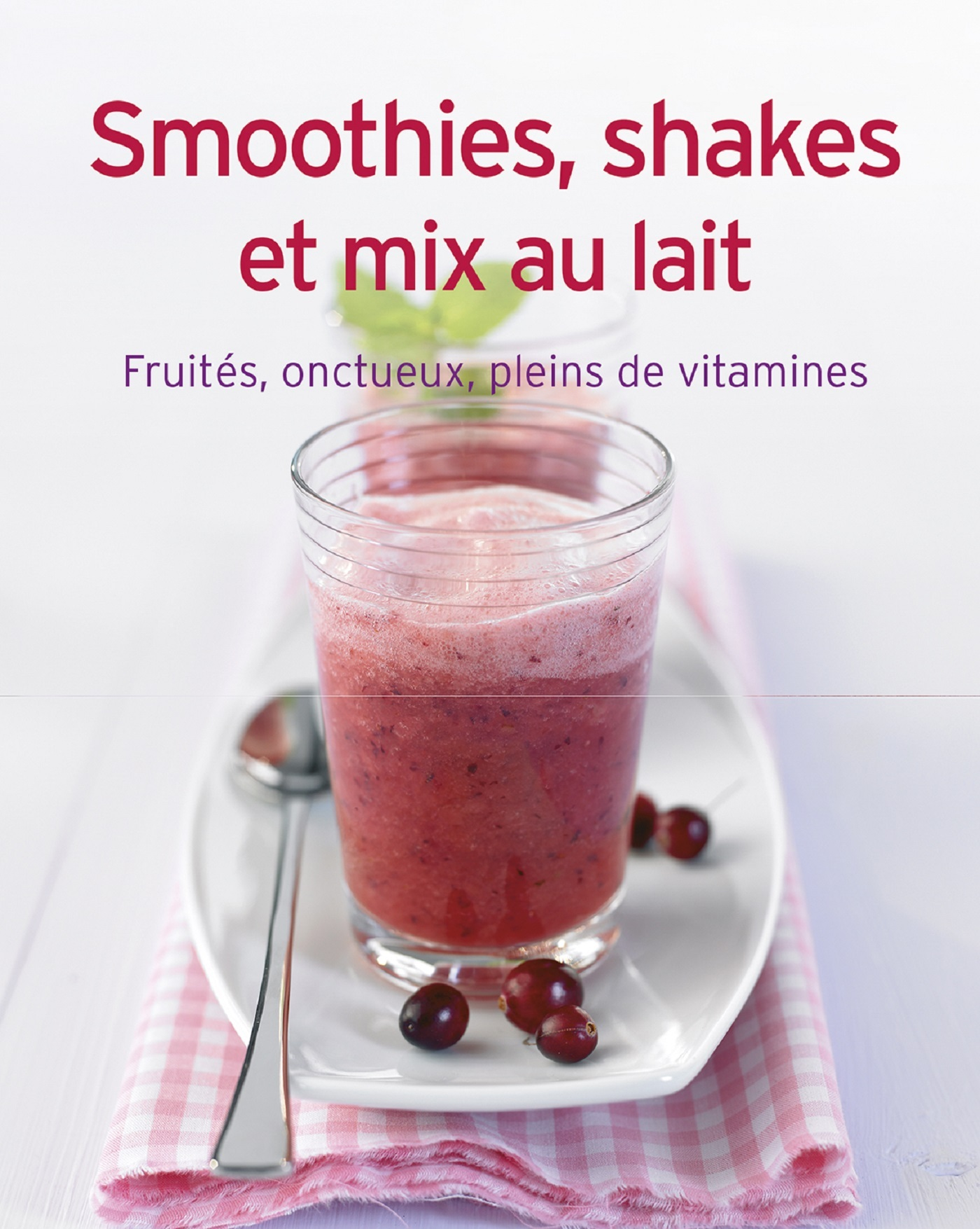 SMOOTHIES SHAKES ET MIX AU LAIT