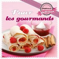 POUR LES GOURMANDS