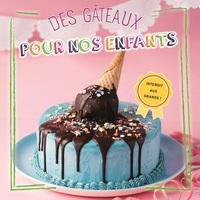 DES GATEAUX POUR NOS ENFANTS