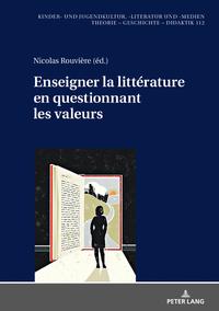 ENSEIGNER LA LITTERATURE EN QUESTIONNANT LES VALEURS