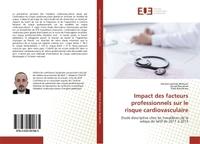 IMPACT DES FACTEURS PROFESSIONNELS SUR LE RISQUE CARDIOVASCULAIRE - ETUDE DESCRIPTIVE CHEZ LES TRAVA