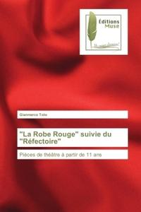 """""""LA ROBE ROUGE"""" SUIVIE DU """"REFECTOIRE"""""""