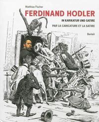 FERDINAND HODLER IN KARIKATUR UND SATIRE PAR LA CARICATURE ET LA SATIRE FRANCAIS