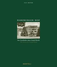 HARZBURGER HOF - DIE GESCHICHTE EINES GRAND HOTELS  THE STORY OF A GRAND HOTEL