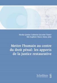 METTRE L HUMAIN AU CENTRE DU DROIT PENAL:LES APPORTS DE LA JUSTICE RESTAURATIVE