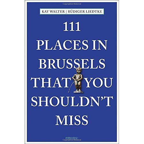 111 PLACES IN BRUSSELS THAT YOU SHOULDN'T MISS /ANGLAIS