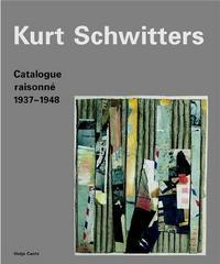 KURT SCHWITTERS CATALOGUE RAISONNE VOL. 3 1937-1948 /ANGLAIS/ALLEMAND