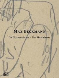 MAX BECKMANN THE SKETCHBOOKS /ANGLAIS/ALLEMAND