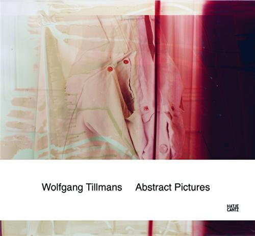 WOLFGANG TILLMANS ABSTRACT PICTURES (HARDBACK) /ANGLAIS/ALLEMAND
