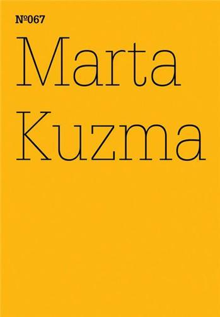 DOCUMENTA 13 VOL 67 MARTA KUZMA /ANGLAIS/ALLEMAND