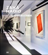 ZAHA HADID AND SUPREMATISM /ANGLAIS