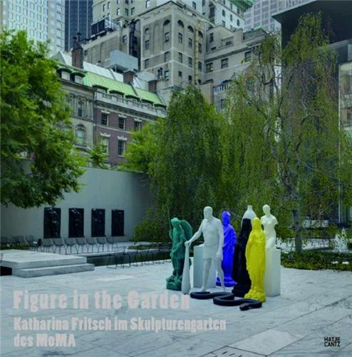 KATHARINA FRITSCH FIGURE IN THE GARDEN (PUBLICATION ANNULEE) /ANGLAIS/ALLEMAND