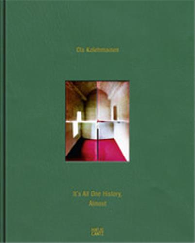 OLA KOLEHMAINEN IT'S ALL ONE HISTORY, ALMOST (WITH AN ORIGINAL-PRINT) /ANGLAIS