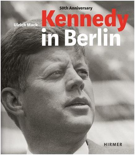 KENNEDY IN BERLIN /ANGLAIS