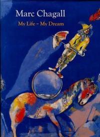 MARC CHAGALL: MY LIFE - MY DREAM /ANGLAIS