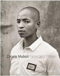ZANELE MUHOLI FACES AND PHASES /ANGLAIS