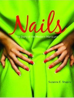 NAILS THE STORY OF THE MODERN MANICURE /ANGLAIS