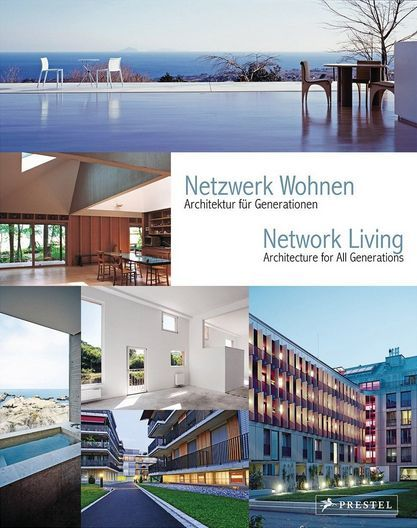 NETWORK LIVING ARCHITECTURE FOR ALL GENERATIONS /ANGLAIS/ALLEMAND