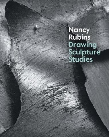 NANCY RUBINS DRAWING SCULPTURE STUDIES /ANGLAIS