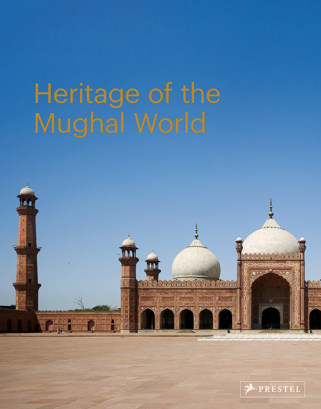 HERITAGE OF THE MUGHAL WORLD /ANGLAIS