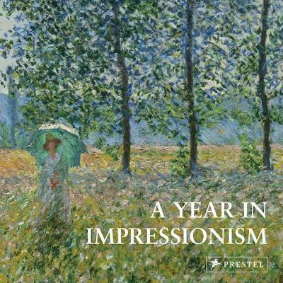 A YEAR IN IMPRESSIONISM /ANGLAIS