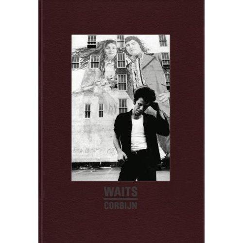 ANTON CORBIJN TOM WAITS (PARUTION ANNULEE) /ANGLAIS