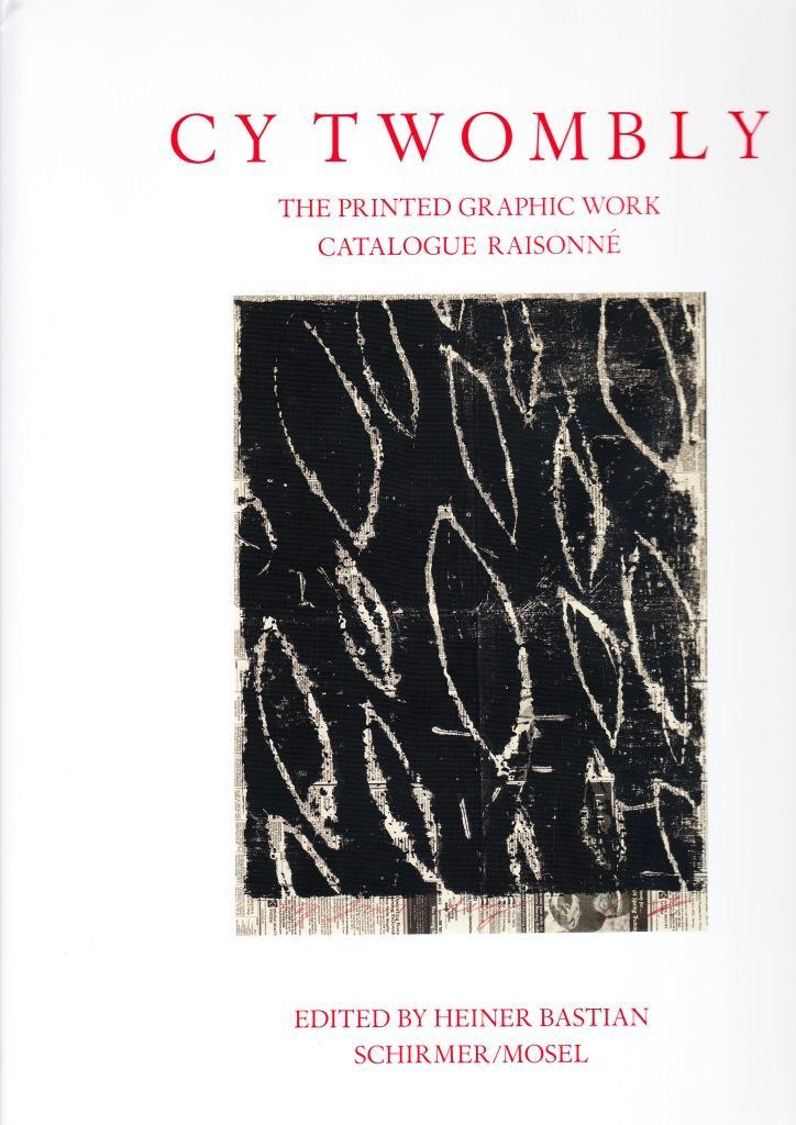 CY TWOMBLY THE PRINTED GRAPHIC WORK CATALOGUE RAISONNE /ANGLAIS/ALLEMAND
