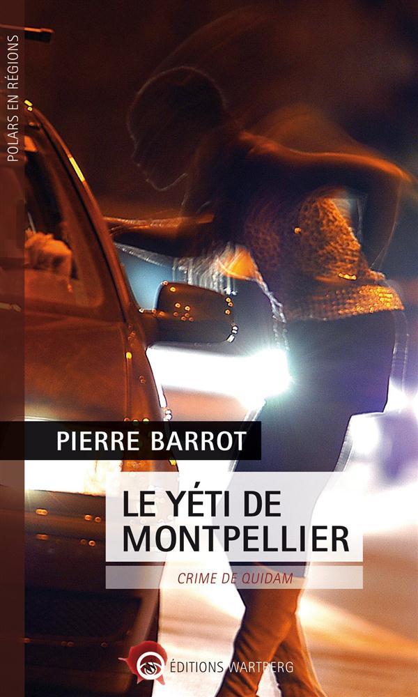 YETI DE MONTPELLIER (LE) - CRIME DE QUIDAM