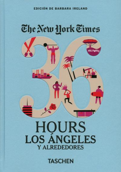 VA-THE NEW-YORK TIMES, 36 HOURS LOS ANGELES - ESPAGNOL