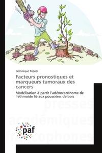 FACTEURS PRONOSTIQUES ET MARQUEURS TUMORAUX DES CANCERS