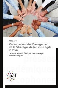 VADE-MECUM DU MANAGEMENT DE LA STRATEGIE DE LA FIRME AGILE IN VIVO