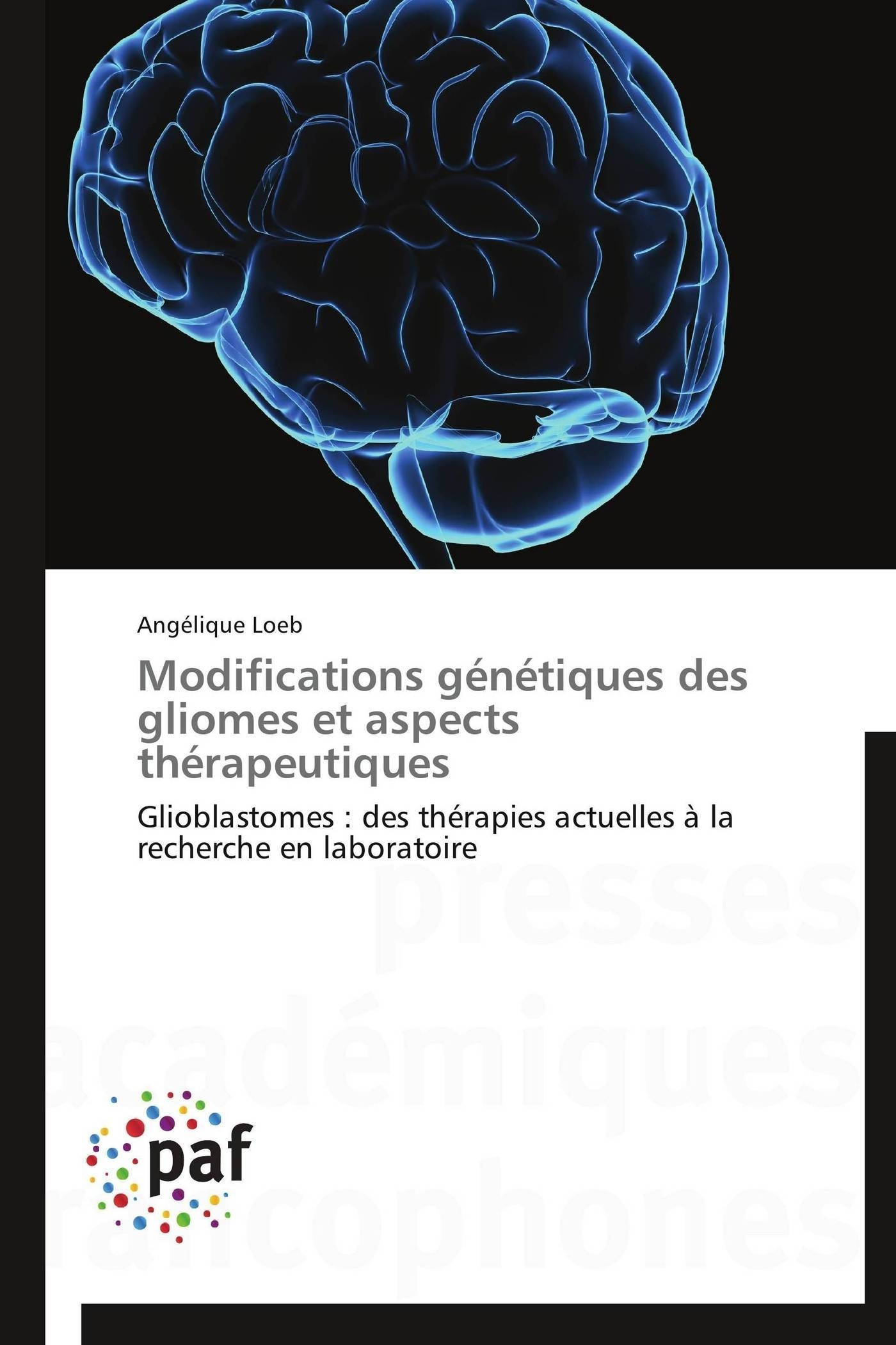MODIFICATIONS GENETIQUES DES GLIOMES ET ASPECTS THERAPEUTIQUES